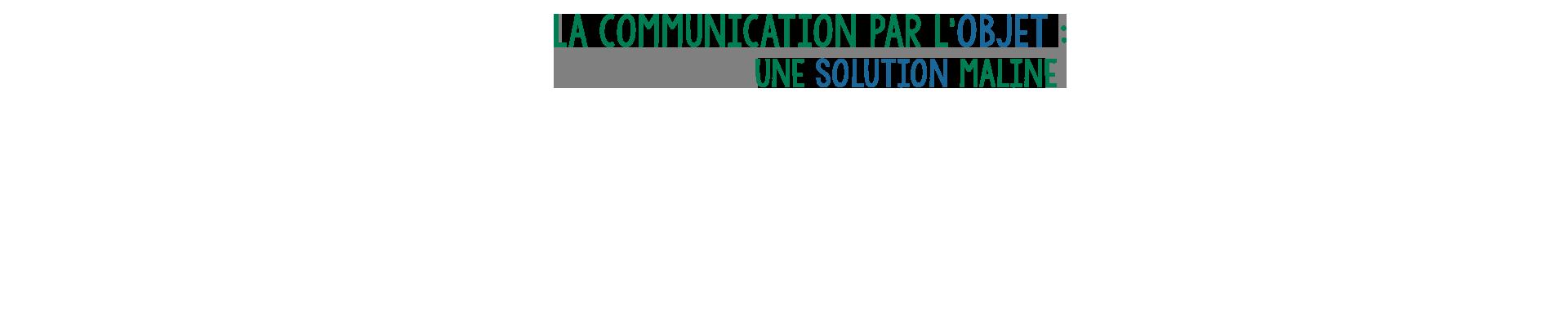 La communication par l objet